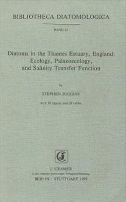 Bibliotheca Diatomologica, Volume 25: Diatoms in the Thames Estuary England: Ecology, Palaeoecology, and Salinity Transfer Function