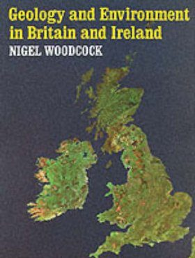 Geology and Environment in Britain and Ireland