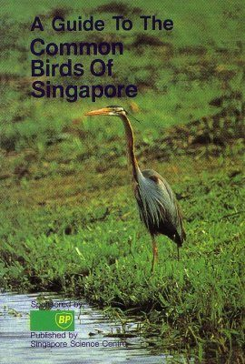 A Guide to the Common Birds of Singapore