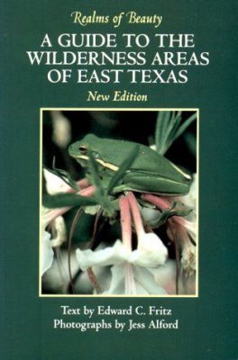Realms of Beauty: A Guide to the Wilderness Areas of East Texas