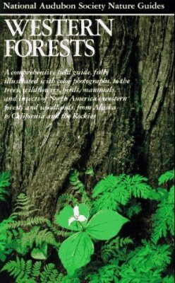 National Audubon Society Regional Nature Guide: Western Forests