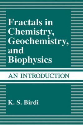 Fractals in Chemistry, Geochemistry and Biophysics: An Introduction