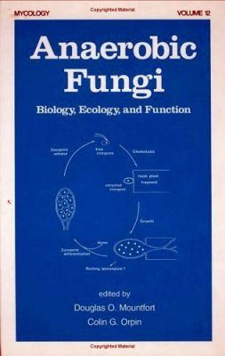 Anaerobic Fungi: Biology, Ecology and Function
