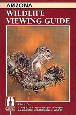 Arizona: Wildlife Viewing Guide