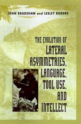 The Evolution of Lateral Asymmetries, Language, Tool Use and Intellect