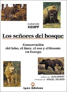 Los Señores del Bosque: Conservación del Lobo, el Lince, el Oso y el Bisonte en Europa [The Lords of the Forest: Conservation of Wolf, Lynx, Bear and Bison in Europe]