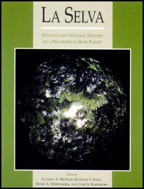 La Selva: Ecology and Natural History of a Neotropical Rainforest
