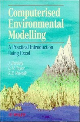 Computerised Environmental Modelling: A Practical Introduction Using Exc el
