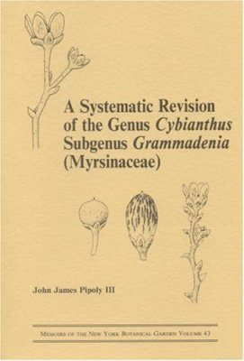 A Systematic Revision of the Genus Cybianthus Subgenus Grammadenia