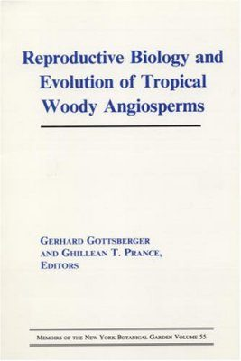 Reproductive Biology and Evolution of Tropical Woody Angiosperms