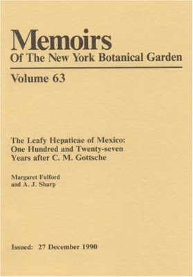The Leafy Hepaticae of Mexico: 127 Years After CM Gottsche