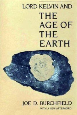 Lord Kelvin and the Age of the Earth