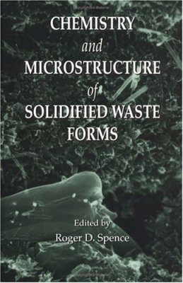 Chemistry and Microstructure of Solidified Waste Forms
