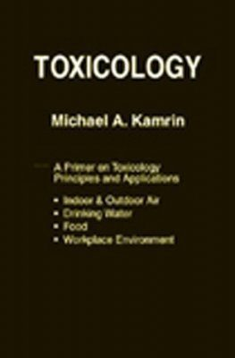 Toxicology: A Primer on Toxicology Principles and Applications