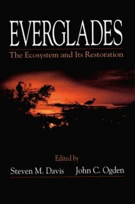 Everglades: The Ecosystem and its Restoration