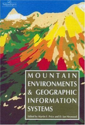 Mountain Environments and Geographical Information Systems