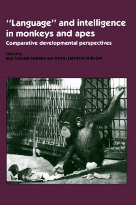Language and Intelligence in Monkeys and Apes
