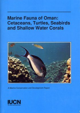 Marine Fauna of Oman: Cetaceans, Turtles, Seabirds and Shallow Water Corals