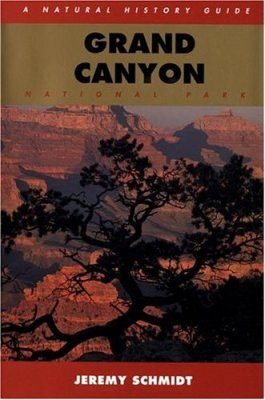 Grand Canyon National Park: A Natural History Guide