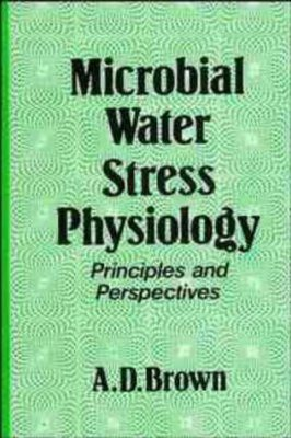 Microbial Water Stress Physiology: Principles and Perspectives