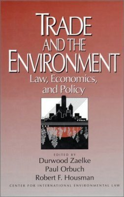 Trade and the Environment: Law, Economics, and Policy