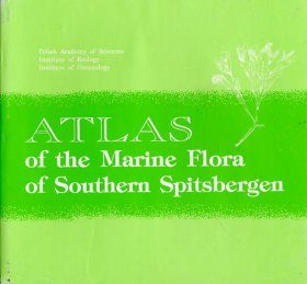 Atlas of the Marine Flora of Southern Spitzbergen, Volume 4 Morska Flora