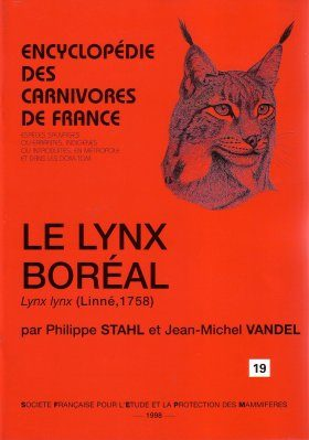 Encyclopédie des Carnivores de France, Part 19: Le Lynx Boréal (Lynx lynx, Linné, 1758) [Encyclopedia of Carnivores of France, Volume 19: The Eurasian Lynx]