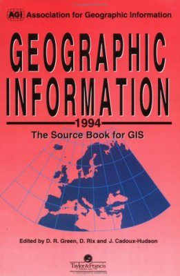 Geographic Information 1994: The Sourcebook for GIS