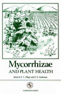 Mycorrhizae and Plant Health