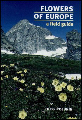 The Flowers of Europe: A Field Guide