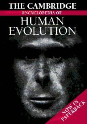 The Cambridge Encyclopaedia of Human Evolution