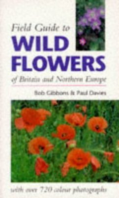 Field Guide to Wild Flowers of Britain and Northern Europe