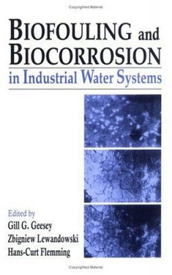 Biofouling and Biocorrosion in Industrial Water Systems