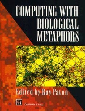 Computing with Biological Metaphors