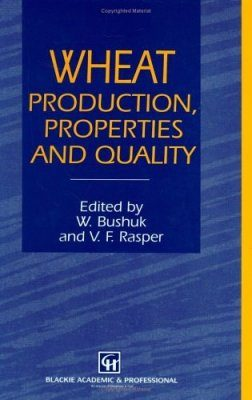 Wheat: Production, Properties and Quality