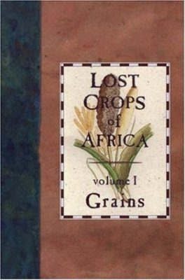 Lost Crops of Africa, Volume 1: Grains