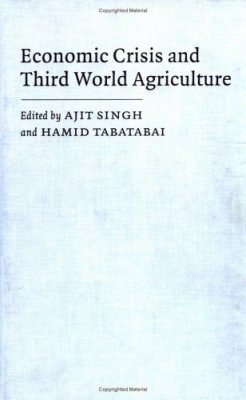 Economic Crisis and Third World Agriculture