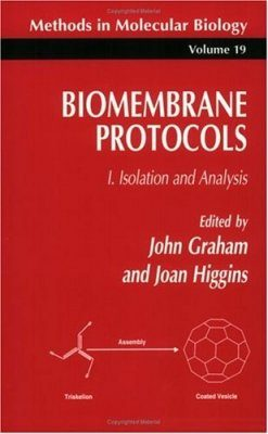 Biomembrane Protocols, Volume 1: Isolation and Analysis
