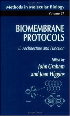 Biomembrane Protocols, Volume 2: Architecture and Function