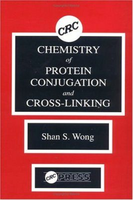 Chemistry of Protein Conjugation and Crosslinking
