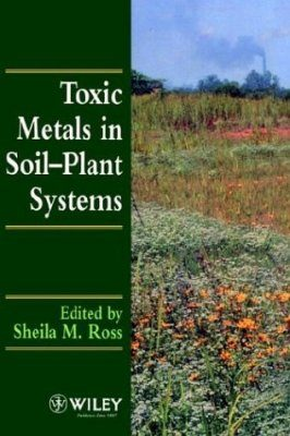 Toxic Metals in Soil Plant Systems