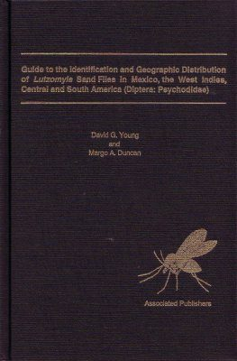Guide to the Identification and Geographic Distribution of Lutzomyia Sand Flies in Mexico, The West Indies, Central and South America (Diptera: Pyschodidae)