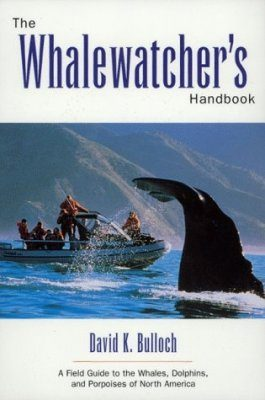 The Whale-Watchers Handbook: Field Guide to Whales, Dolphins and Porpoises of North America
