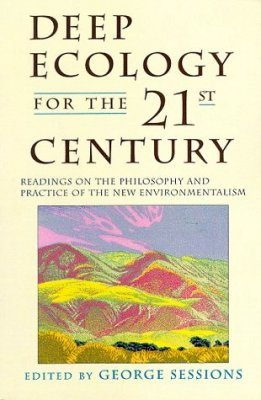 Deep Ecology for the Twenty-First Century