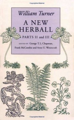 William Turner: A New Herball, Volume 2 (Parts II and III)