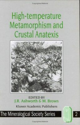 High Temperature Metamorphism and Crustal Anatexis