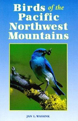The Birds of the Pacific Northwest Mountains