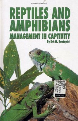 Reptiles and Amphibians: Management in Captivity