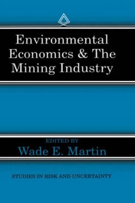 Environmental Economics and the Mining Industry