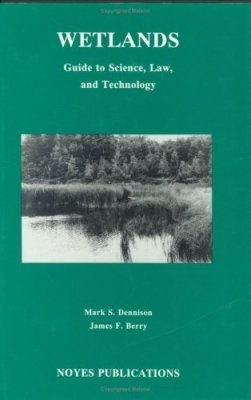 Wetlands: Guide to Science, Law and Technology